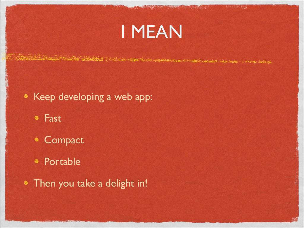 I MEAN Keep developing a web app: Fast Compact ...
