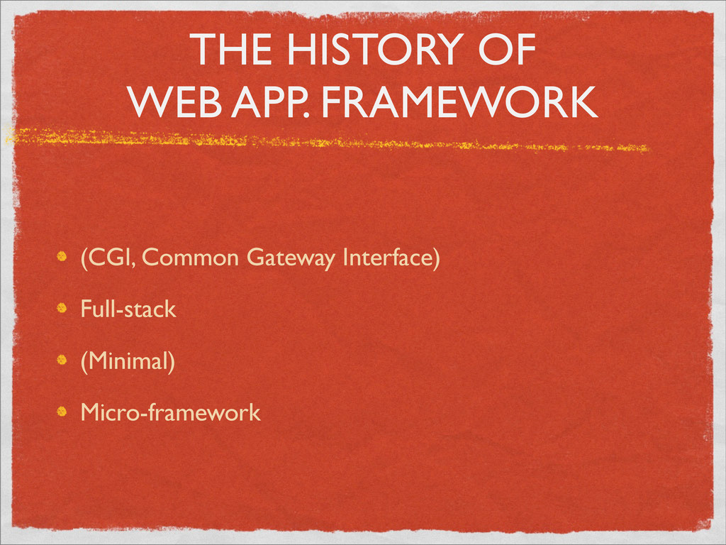THE HISTORY OF WEB APP. FRAMEWORK (CGI, Common ...