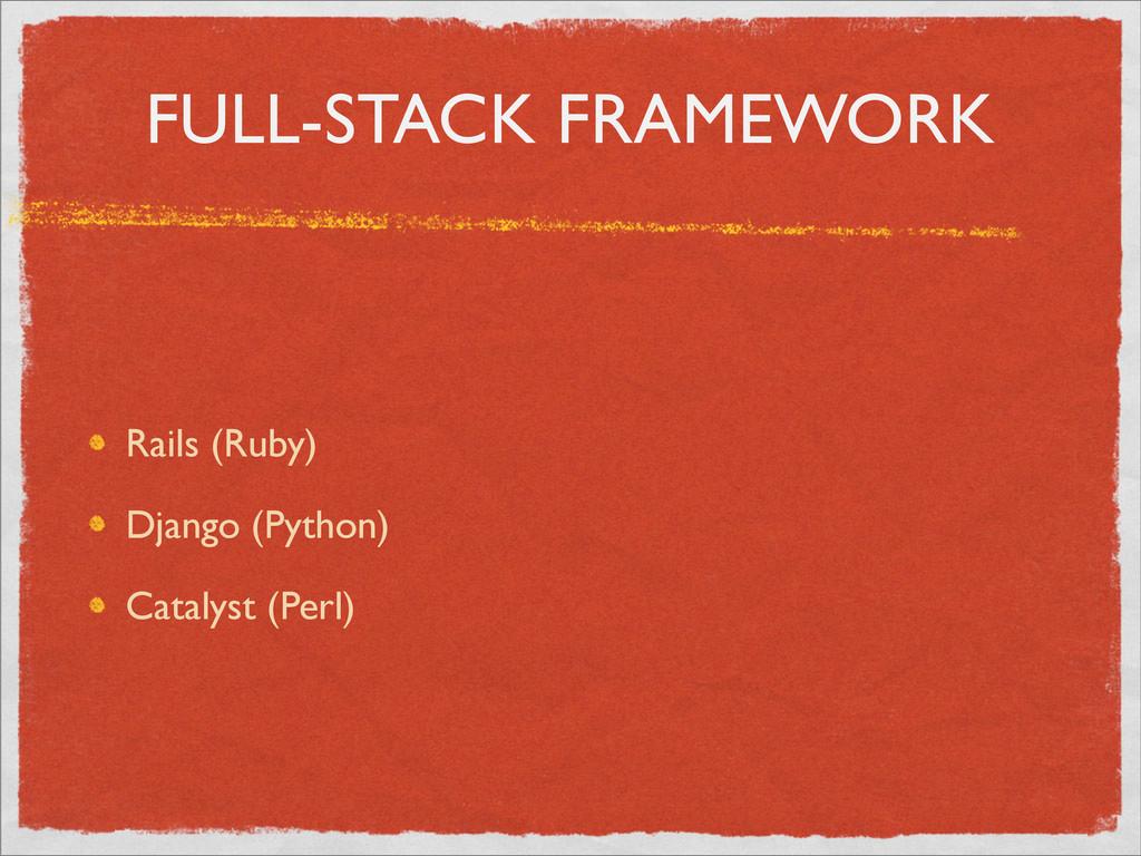 FULL-STACK FRAMEWORK Rails (Ruby) Django (Pytho...