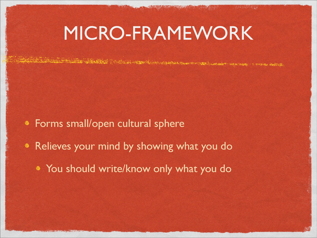 MICRO-FRAMEWORK Forms small/open cultural spher...