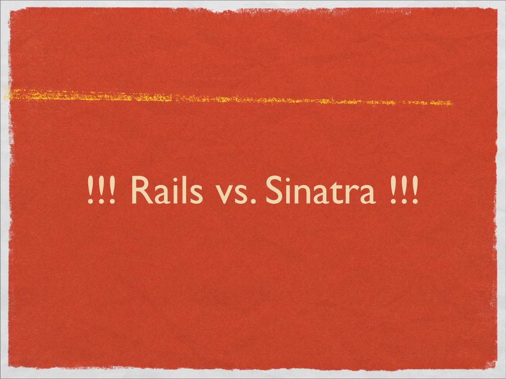 !!! Rails vs. Sinatra !!!