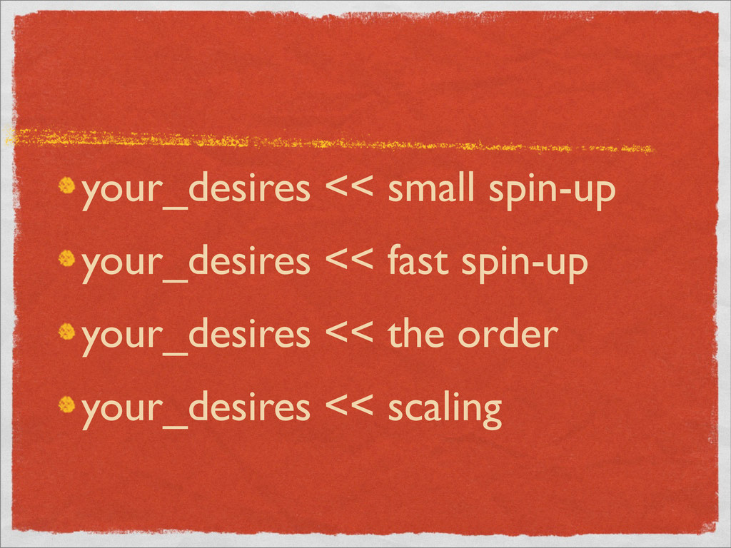 your_desires << small spin-up your_desires << f...
