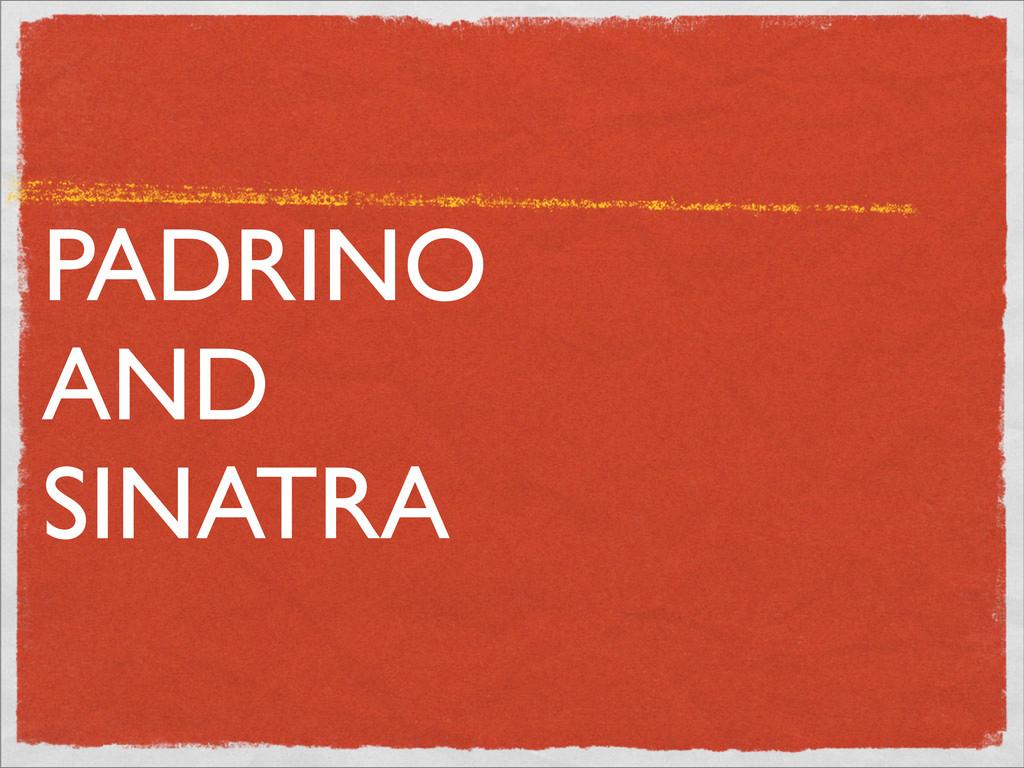 PADRINO AND SINATRA