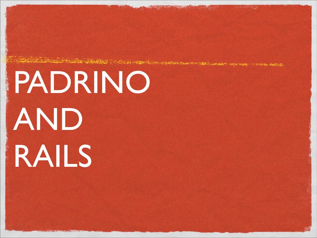 PADRINO AND RAILS