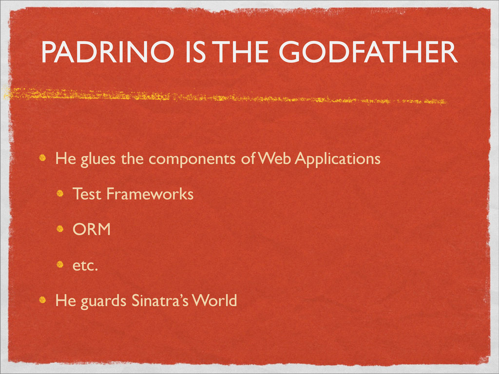 PADRINO IS THE GODFATHER He glues the component...