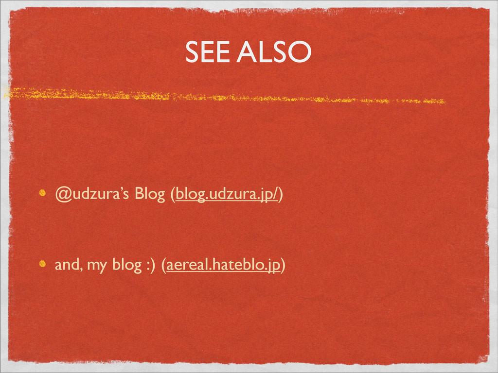 SEE ALSO @udzura's Blog (blog.udzura.jp/) and, ...