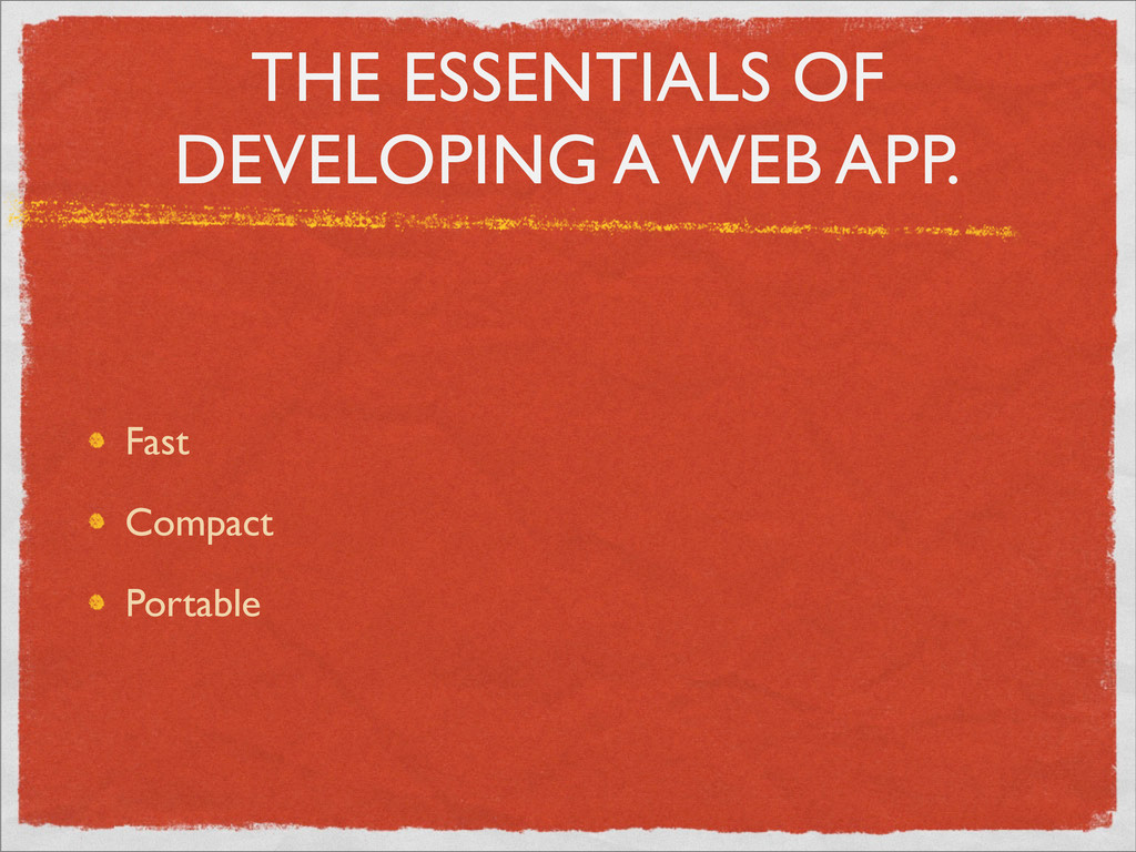 THE ESSENTIALS OF DEVELOPING A WEB APP. Fast Co...