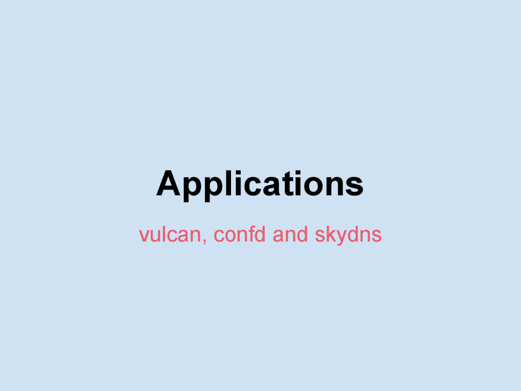Applications vulcan, confd and skydns