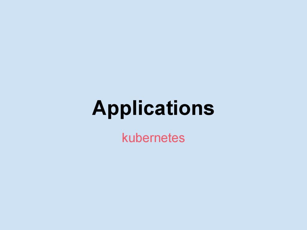 Applications kubernetes