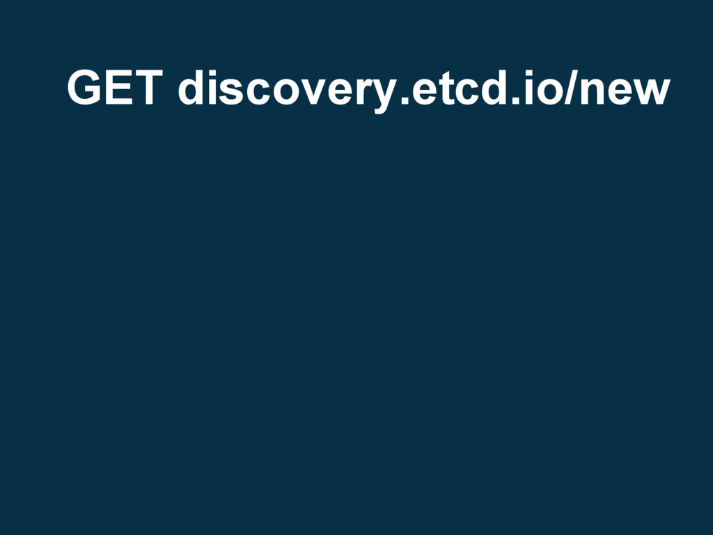 GET discovery.etcd.io/new