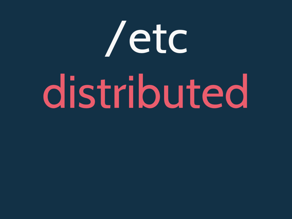 /etc distributed