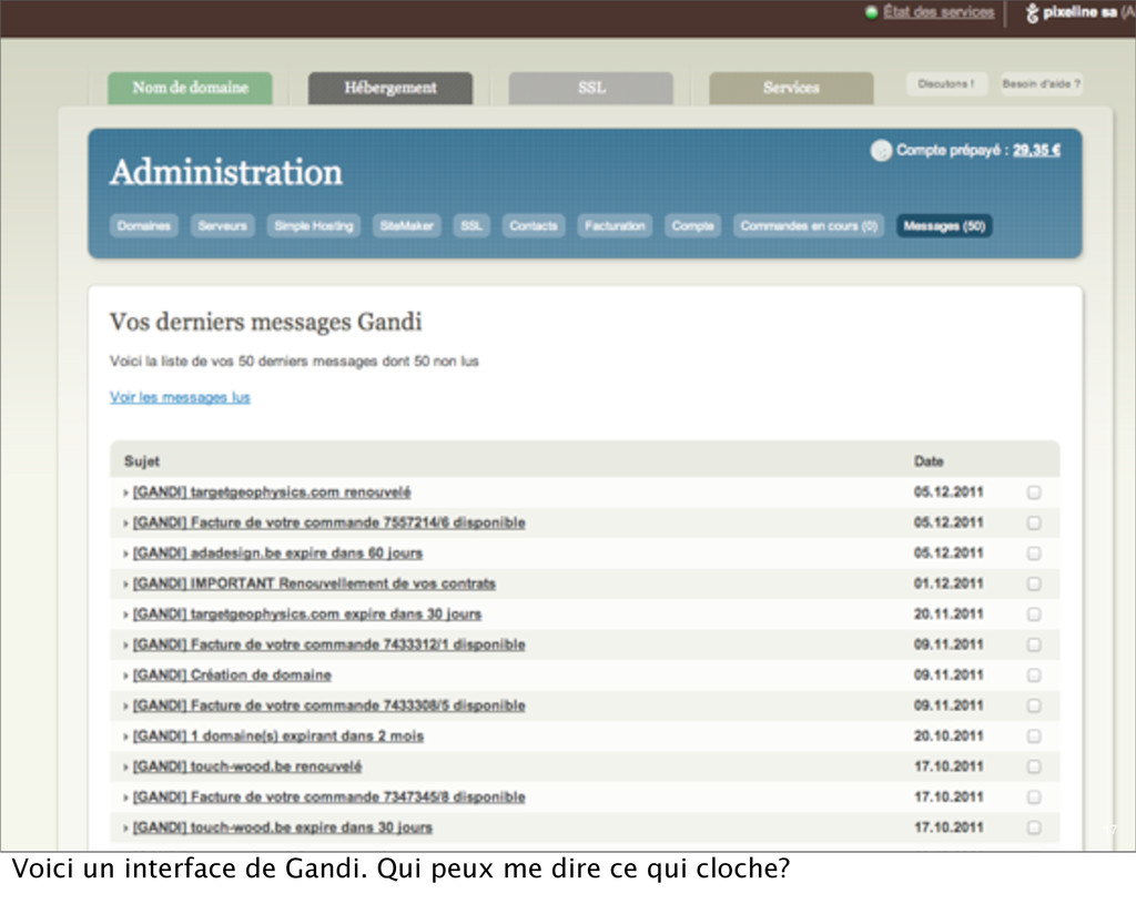 17 Voici un interface de Gandi. Qui peux me dir...