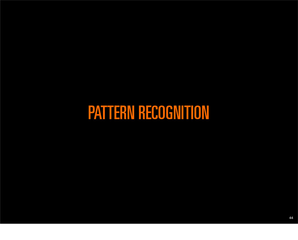 PATTERN RECOGNITION 44
