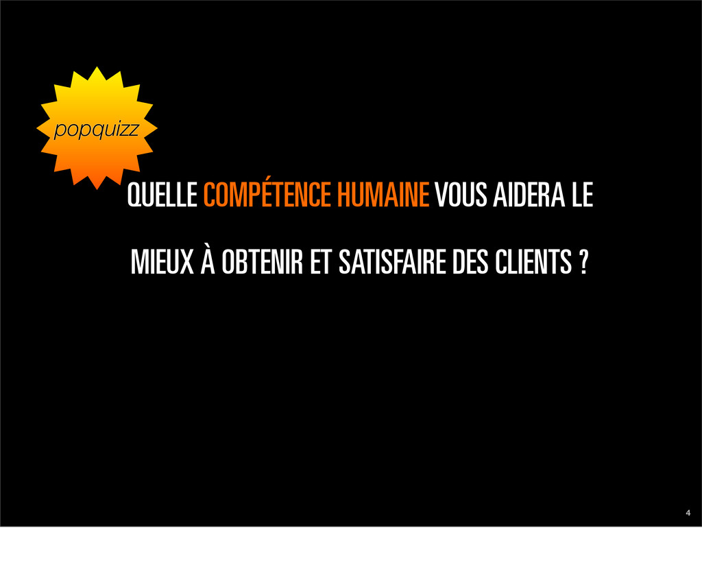 popquizz 4 QUELLE COMPÉTENCE HUMAINE VOUS AIDER...