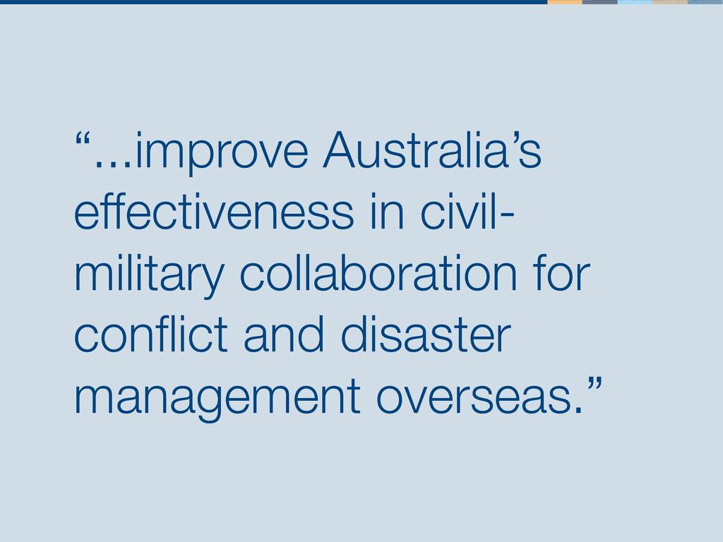 """...improve Australia's effectiveness in civil-..."