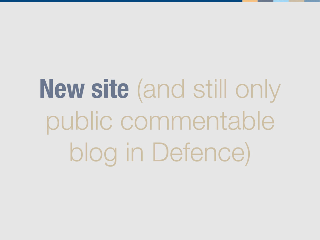 New site (and still only public commentable blo...