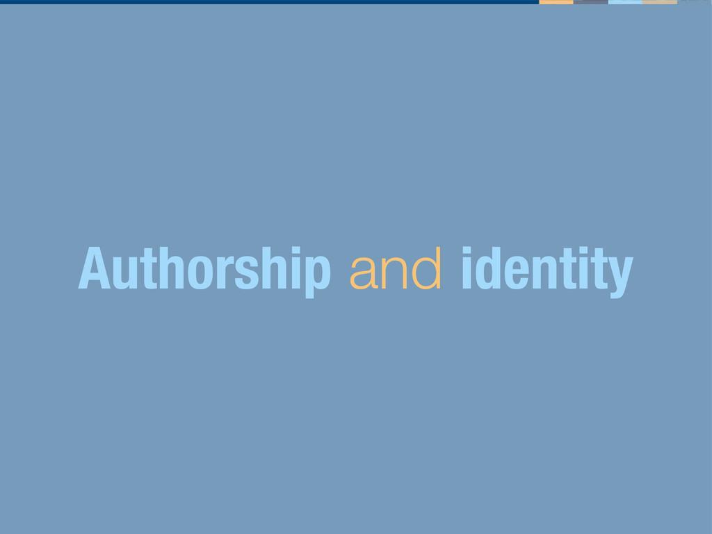 Authorship and identity