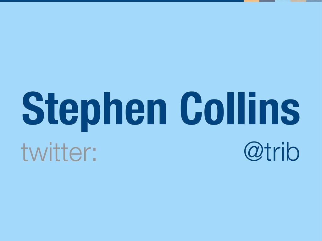 Stephen Collins twitter: @trib