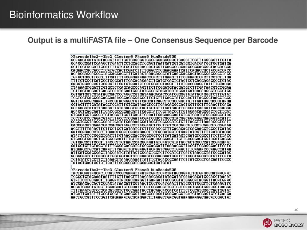 Bioinformatics Workflow 40 Output is a multiFAS...