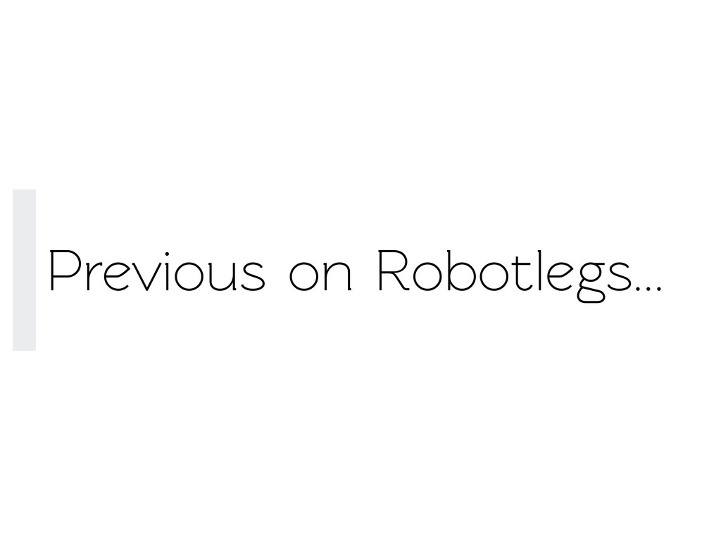 Previous on Robotlegs...