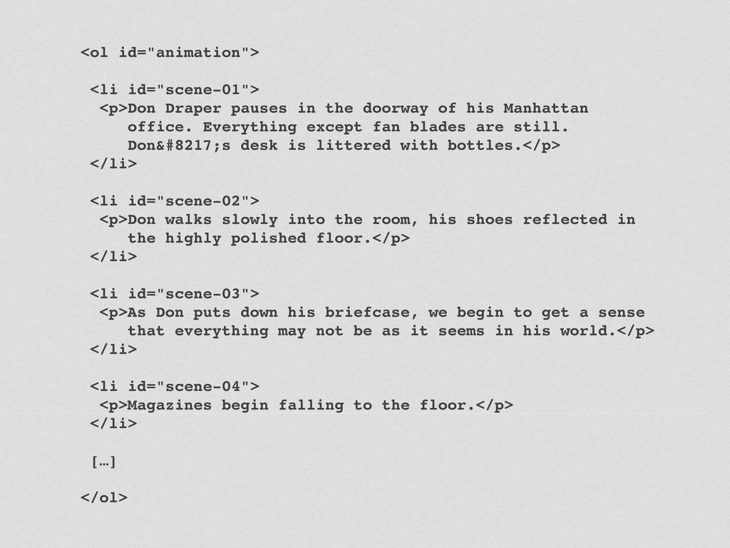 "<ol id=""animation""> <li id=""scene-01""> <p>Don D..."