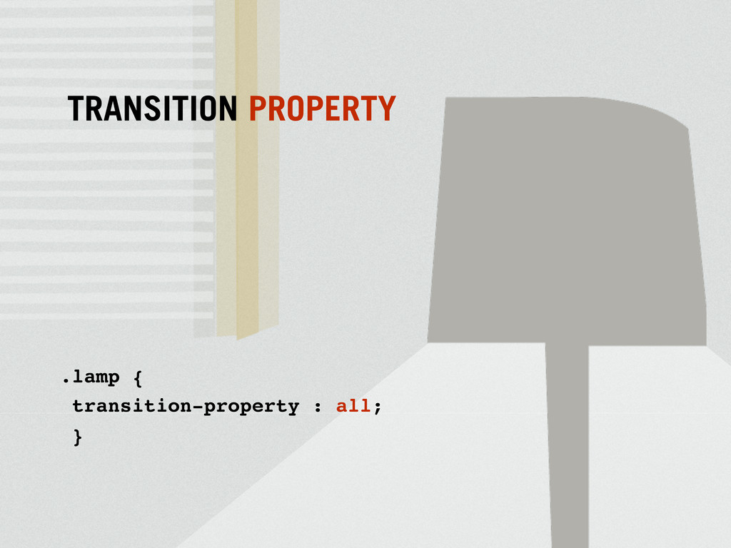 .lamp { transition-property : all; } TRANSITION...