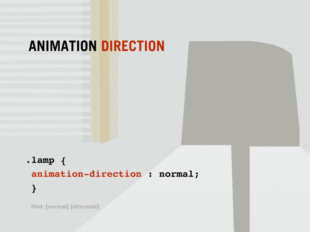 .lamp { animation-direction : normal; } ANIMATI...