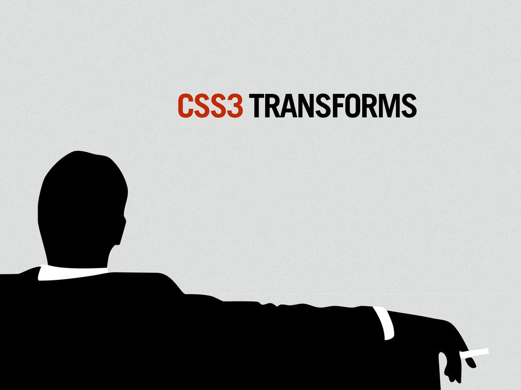 MAD CSS3TRANSFORMS