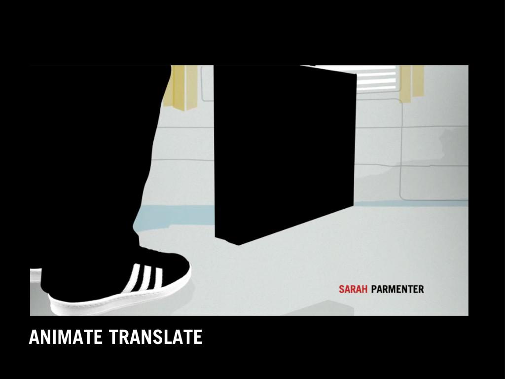 SCENE THREE ANIMATE TRANSLATE