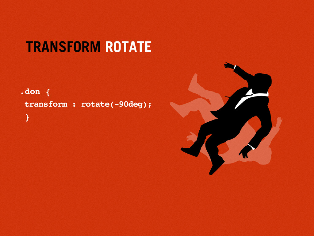 TRANSFORM ROTATE .don { transform : rotate(-90d...
