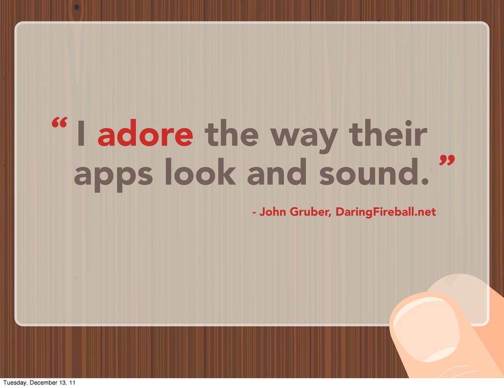 I adore the way their apps look and sound. - Jo...