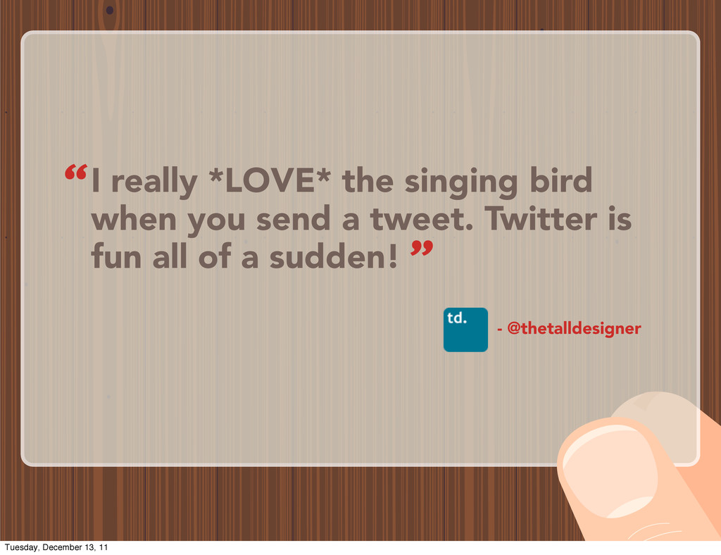 I really *LOVE* the singing bird when you send ...