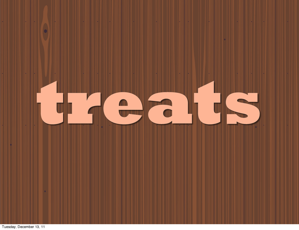 treats Tuesday, December 13, 11