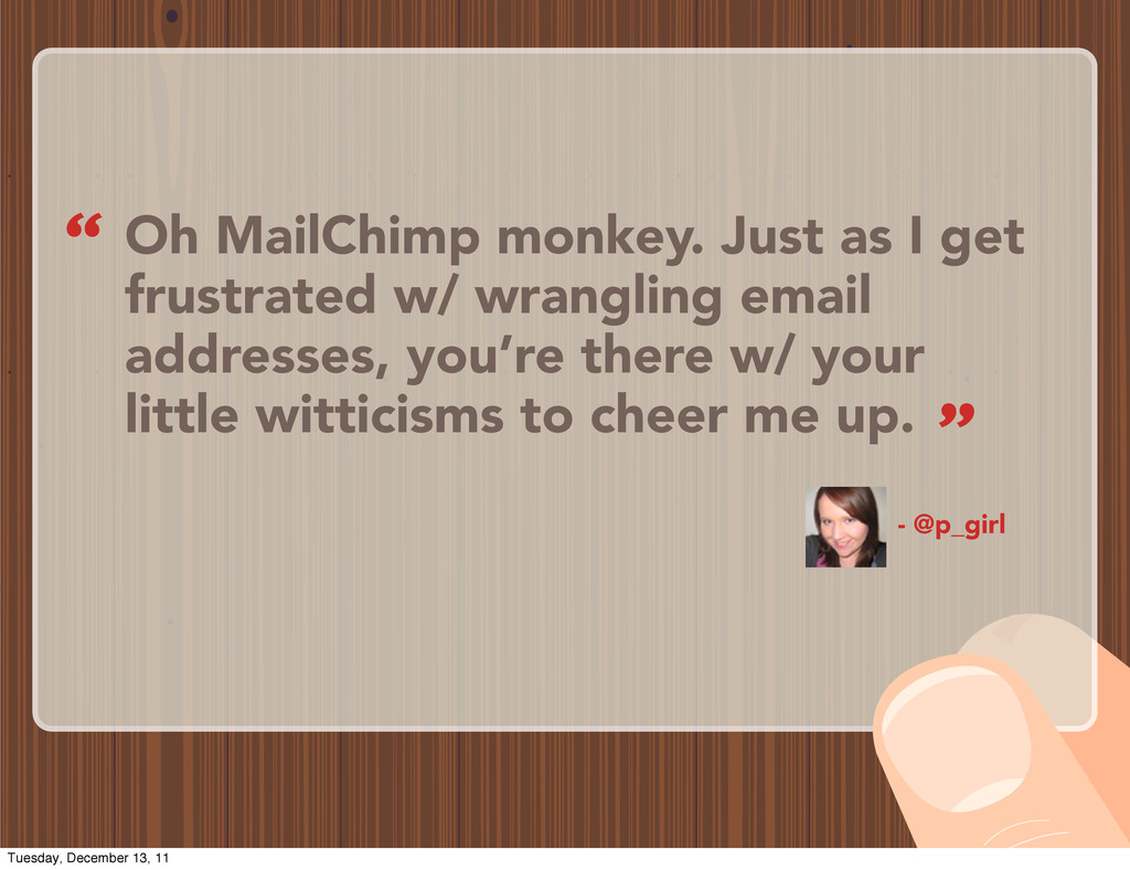 Oh MailChimp monkey. Just as I get frustrated w...