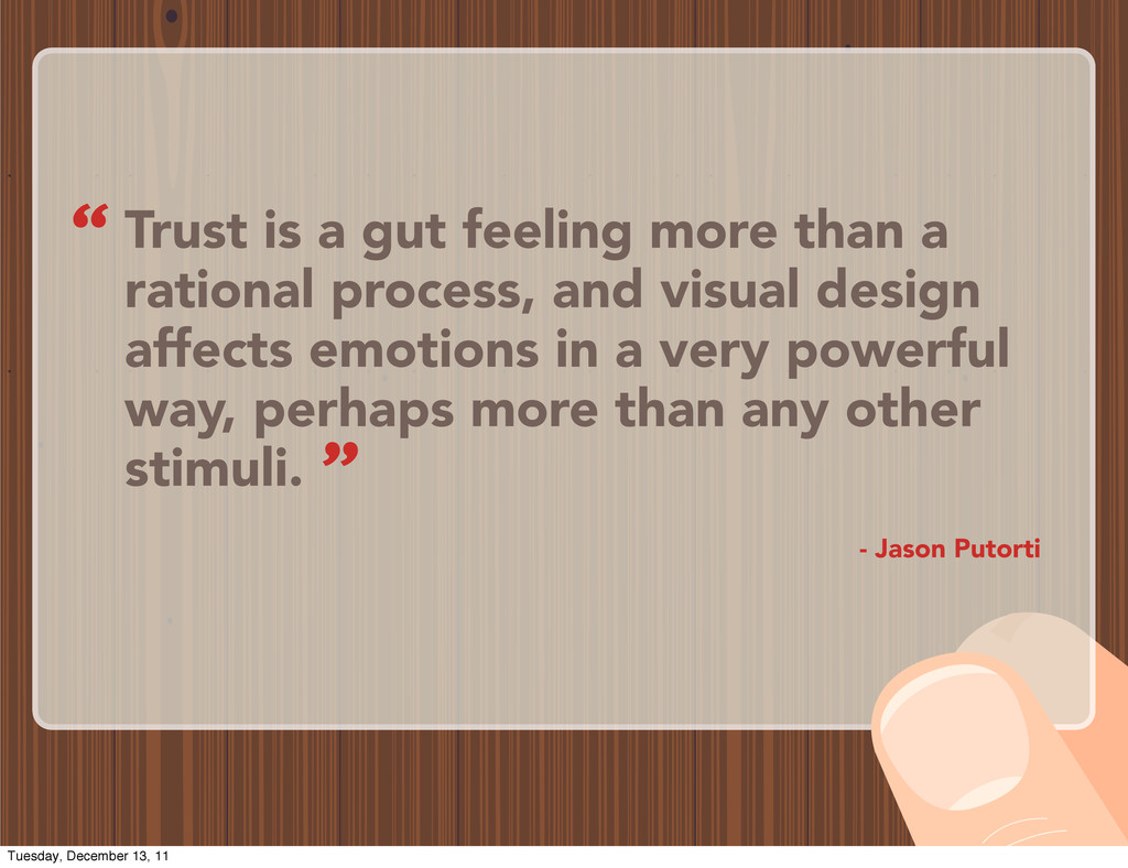 Trust is a gut feeling more than a rational pro...