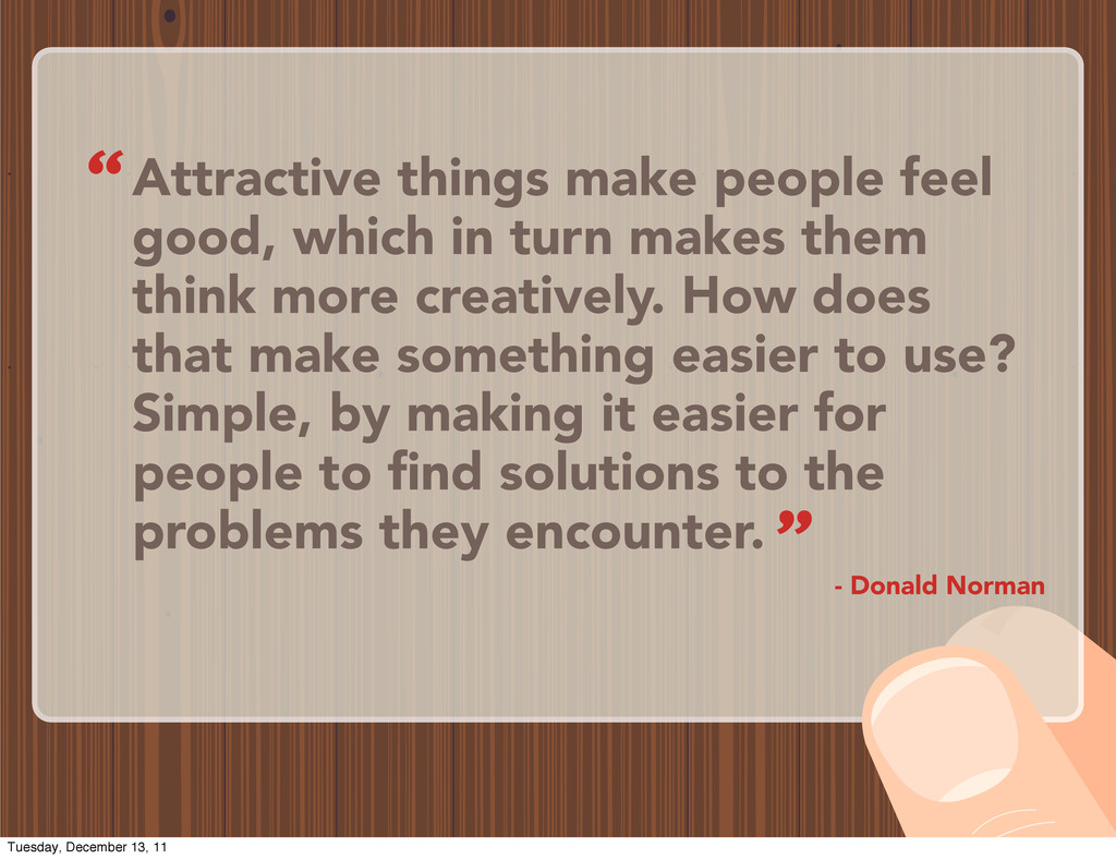 Attractive things make people feel good, which ...