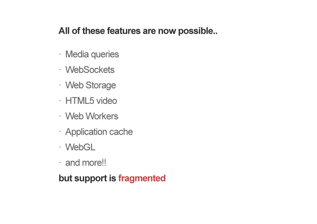 All of these features are now possible.. Media ...
