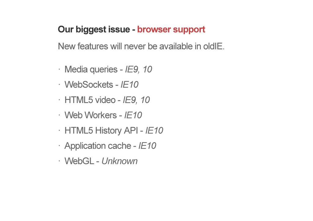 Our biggest issue - browser support New feature...