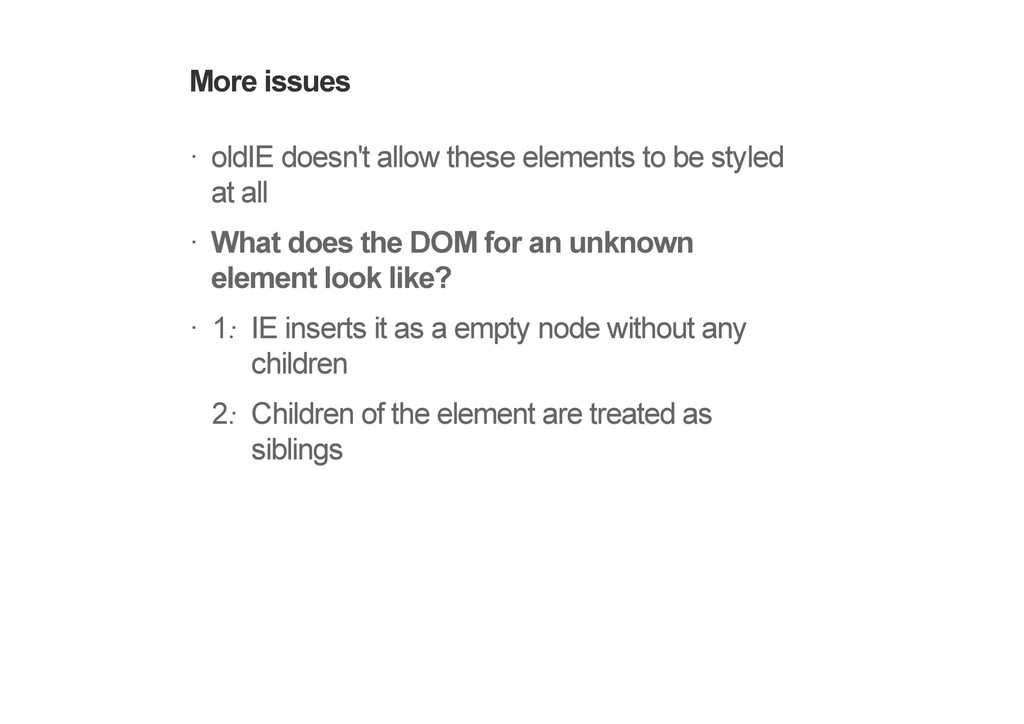 More issues oldIE doesn't allow these elements ...
