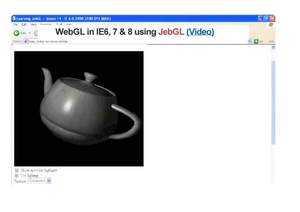 WebGL in IE6, 7 & 8 using JebGL (Video)