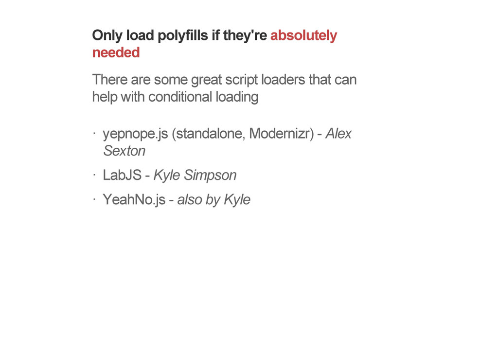 Only load polyfills if they're absolutely neede...