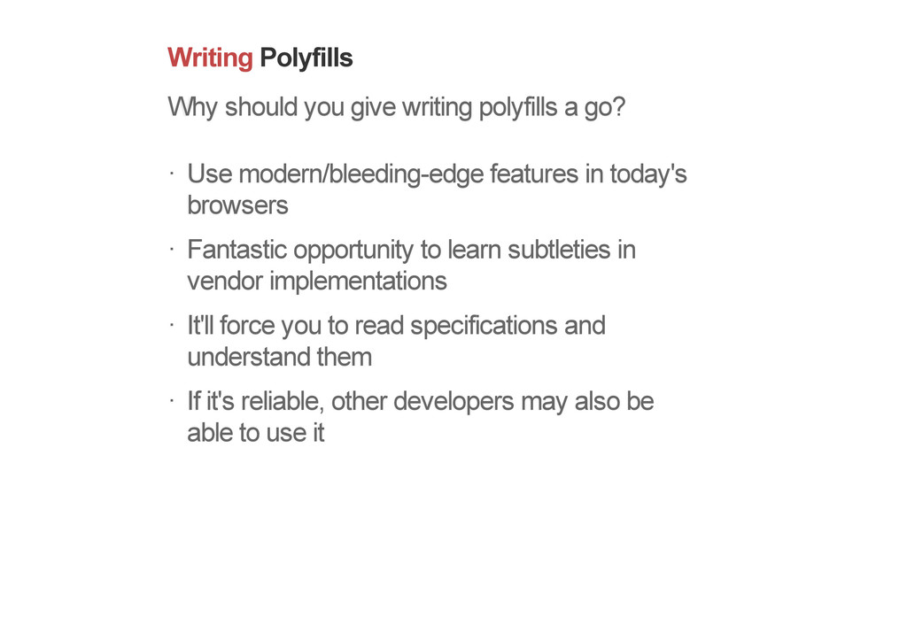 Writing Polyfills Why should you give writing p...