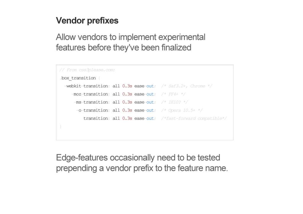 Vendor prefixes Allow vendors to implement expe...