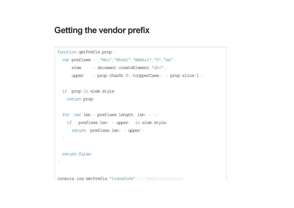 Getting the vendor prefix function getPrefix(pr...