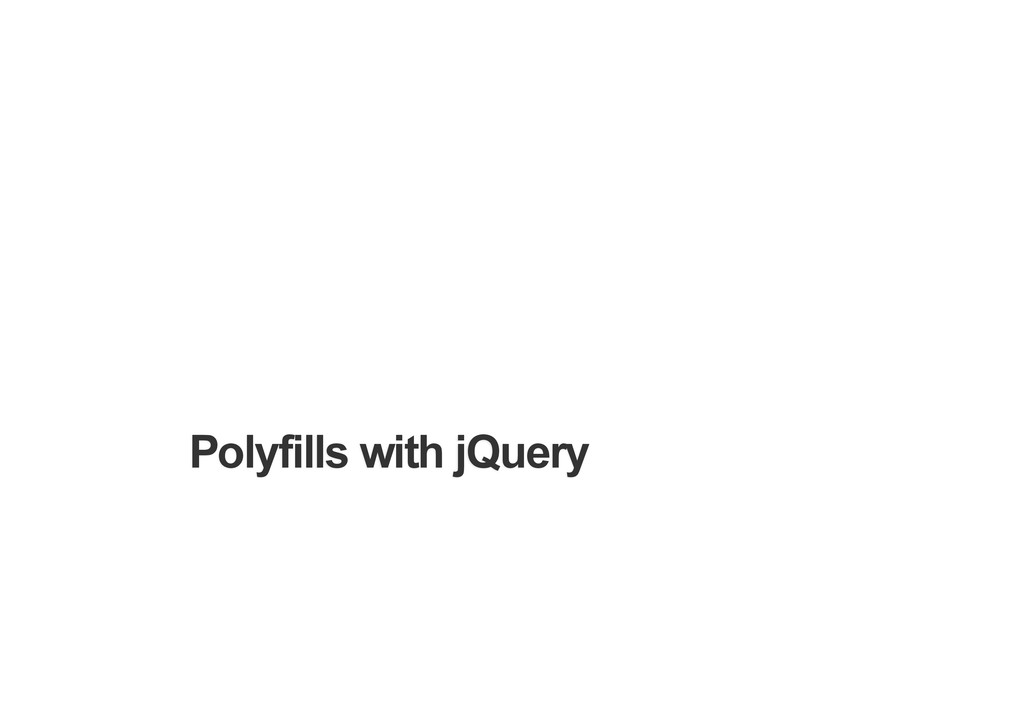 Polyfills with jQuery