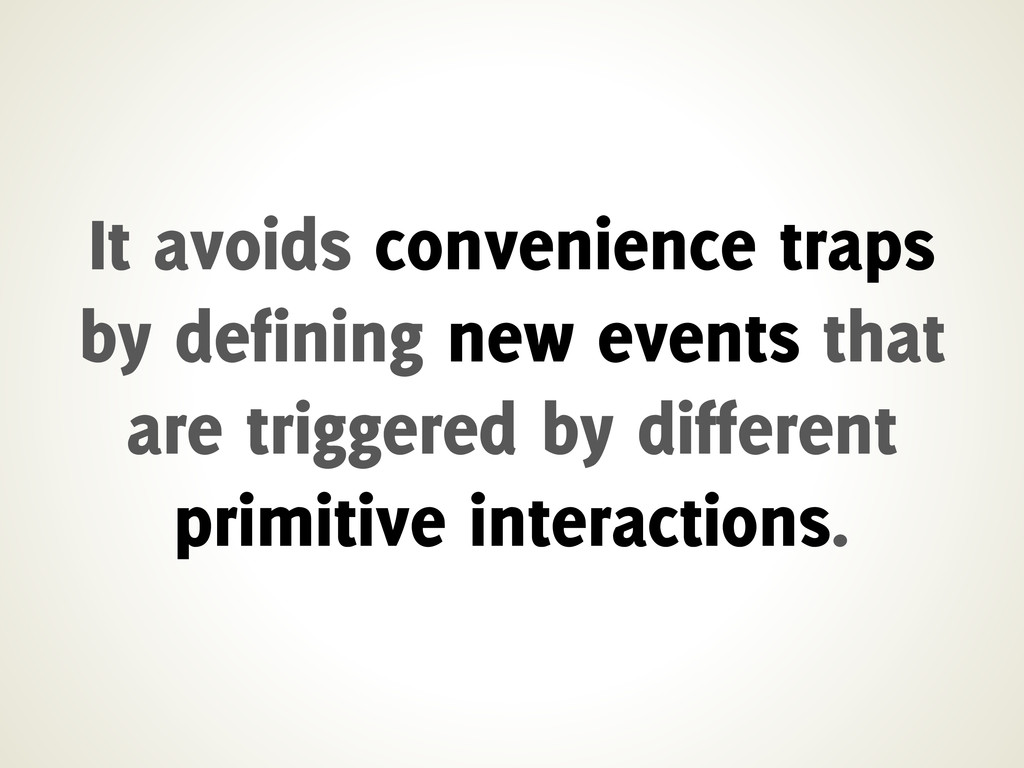 It avoids convenience traps by defining new eve...