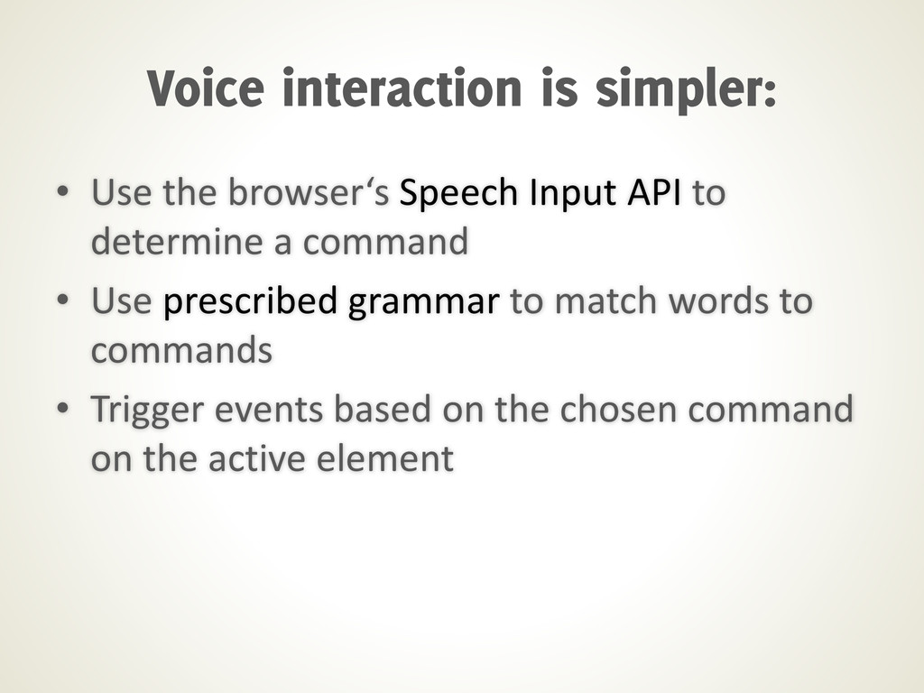 • Use the browser's Speech Input API to determi...