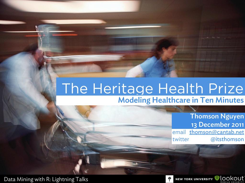 The Heritage Health Prize Thomson Nguyen 13 Dec...