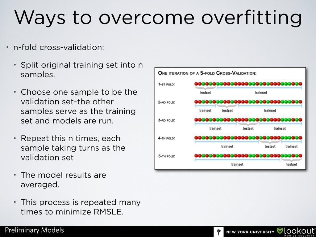 Ways to overcome overfitting • n-fold cross-val...