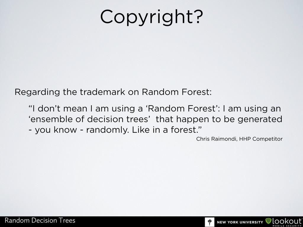 "Copyright? ""I don't mean I am using a 'Random F..."